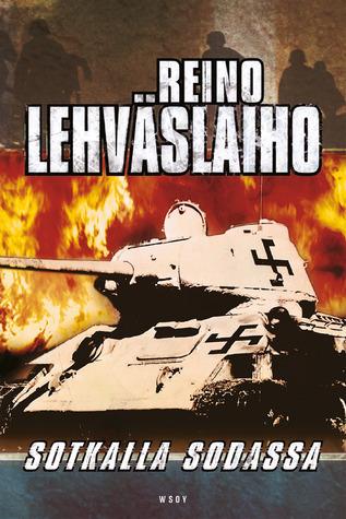 Sotkalla sodassa  by  Reino Lehväslaiho