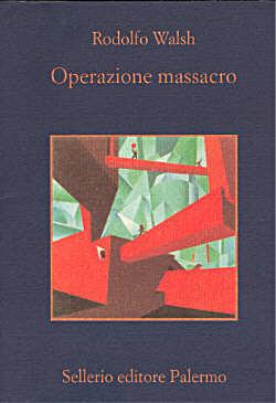 Operazione massacro Rodolfo Walsh