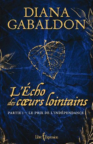 LÉcho des coeurs lointains - Partie 1: Le prix de lindépendance (Le cercle de pierre, #7)  by  Diana Gabaldon