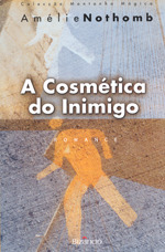 A Cósmetica do Inimigo  by  Amélie Nothomb