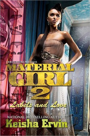 Material Girl 2: Labels and Love Keisha Ervin