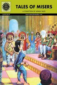 Jataka Tales: Tales Of Misers  by  Anant Pai
