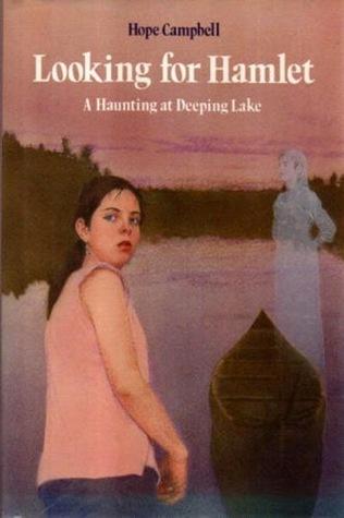 Looking for Hamlet: A Haunting at Deeping Lake Hope Campbell