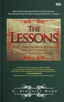 The Lessons: Surat-Surat Seorang Jutawan kepada Putranya tentang Hidup dan Bisnis G. Kingsley Ward