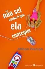 Não sei como é que ela consegue  by  Allison Pearson