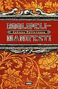 Roolipelimanifesti  by  Juhana Pettersson