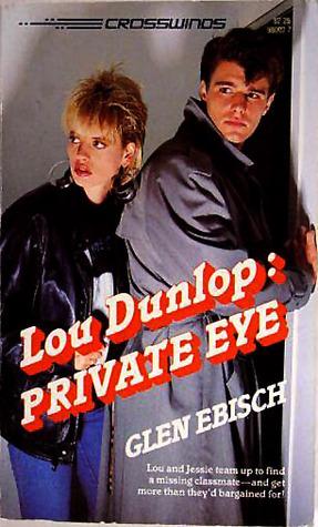 Lou Dunlop: Private Eye (Crosswinds, #2) Glen Ebish