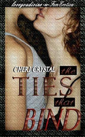 The Ties That  Bind  by  Cheri Crystal