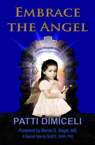 Embrace the Angel  by  Patti DiMiceli