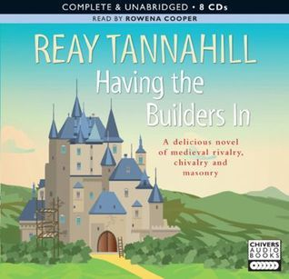 Having the Builders in (Dame Constance de Clair, #1)  by  Reay Tannahill
