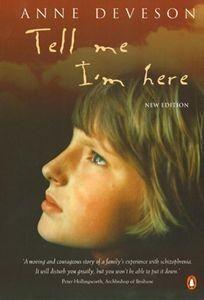 Tell Me Im Here Anne Deveson