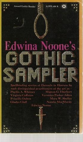 Edwina Noones Gothic Sampler  by  Edwina Noone