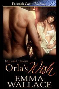 Orlas Wish (Natural Charm, #3) Emma Wallace