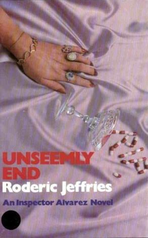 Unseemly End (Inspector Alvarez, #6) Roderic Jeffries