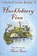 Huckleberry Finn (Usborne Classics Retold)  by  Henry Brook