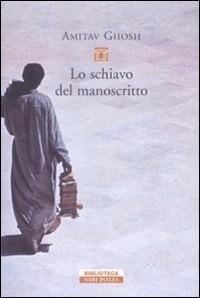 Lo schiavo del manoscritto  by  Amitav Ghosh