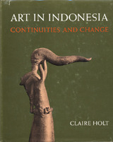 Art In Indonesia: Continuities And Change  by  Claire Holt