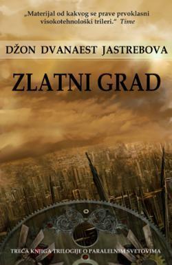 Zlatni grad (Fourth Realm, #3)  by  John Twelve Hawks