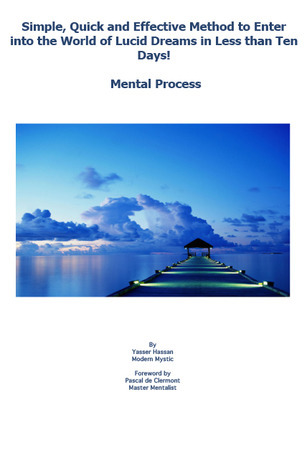Simple, Quick and Efficient Method to Enter the World of Lucid Dreams in Less than Ten Days : Mental Process  by  Yasser S. Hassan