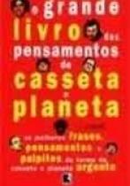O grande livro dos pensamentos de Casseta & Planeta Casseta & Planeta