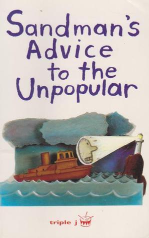 Sandmans Advice to the Unpopular  by  The Sandman