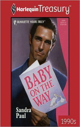 Baby On The Way (Silhouette Yours Truly, #56)  by  Sandra Paul