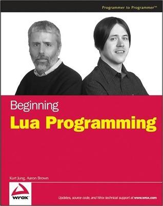 Beginning Lua Programming  by  Kurt Jung