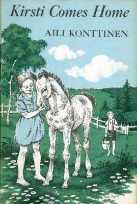 Kirsti Comes Home: The Story of a Finnish Girl  by  Aili Konttinen