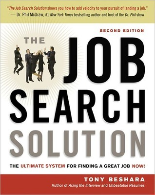 The Job Search Solution: The Ultimate System for Finding a Great Job Now!  by  Tony Beshara