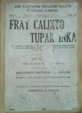 Fray Calixto Tupak Inka  by  Francisco A. Loayza