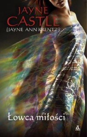 Łowca miłości (Harmony, #3) Jayne Castle