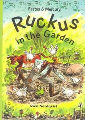 Festus & Mercury: Ruckus in the Garden  by  Sven Nordqvist
