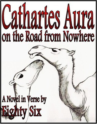 Cathartes Aura on the Road from Nowhere (Cathartes Aura, #2) Eighty Six
