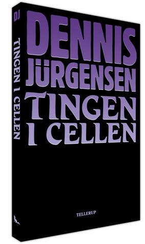 Tingen i cellen  by  Dennis Jürgensen
