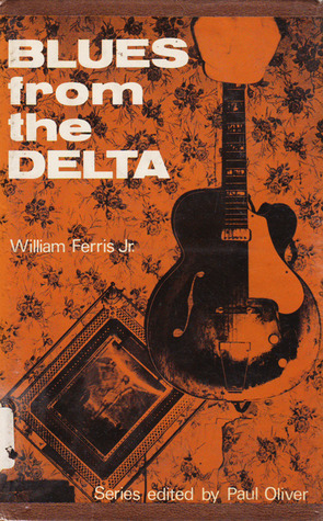 Blues From The Delta  by  William R. Ferris