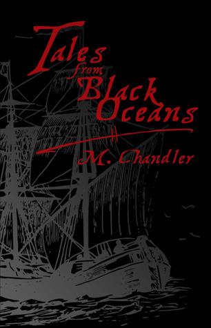 Tales From Black Oceans M. Chandler
