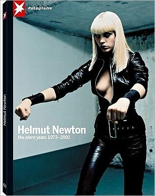 Helmut Newton: The Stern Years 1973 2000  by  Helmut Newton