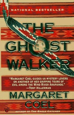 The Ghost Walker (Wind River Reservation, #2) Margaret Coel