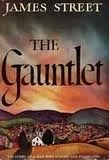 The Gauntlet  by  James H. Street