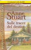 Sulle tracce del destino  by  Anne Stuart