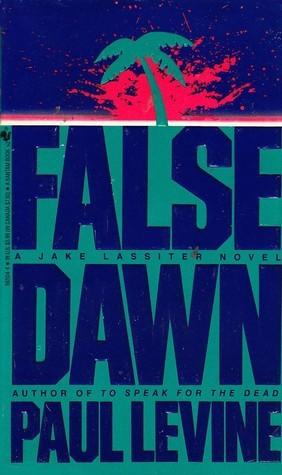 False Dawn (Jake Lassiter, #3) Paul Levine