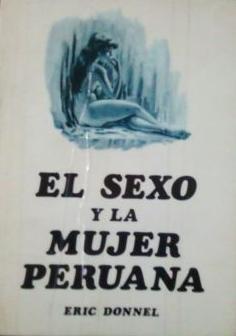 El sexo y la mujer peruana Eric Donnel