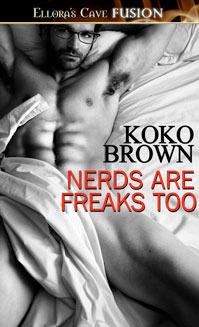 Nerds Are Freaks Too Koko Brown