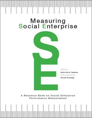 Measuring Social Enterprise Marie Lisa M. Dacanay