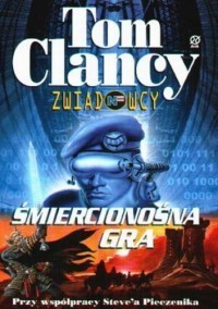 Zwiadowcy Śmiercionośna Gra (Tom Clancys Net Force Explorers, #2) Diane Duane