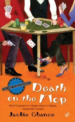 Death On the Flop (Poker, #1)  by  Jackie Chance