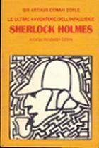 Le ultime avventure dellinfallibile Sherlock Holmes  by  Arthur Conan Doyle