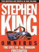 Omnibus 2: The Eyes of the Dragon/Firestarter  by  Stephen King