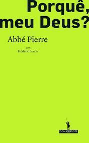 Porquê meu Deus?  by  Abbé Pierre