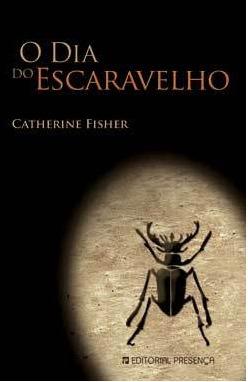 O Dia do Escaravelho Catherine Fisher